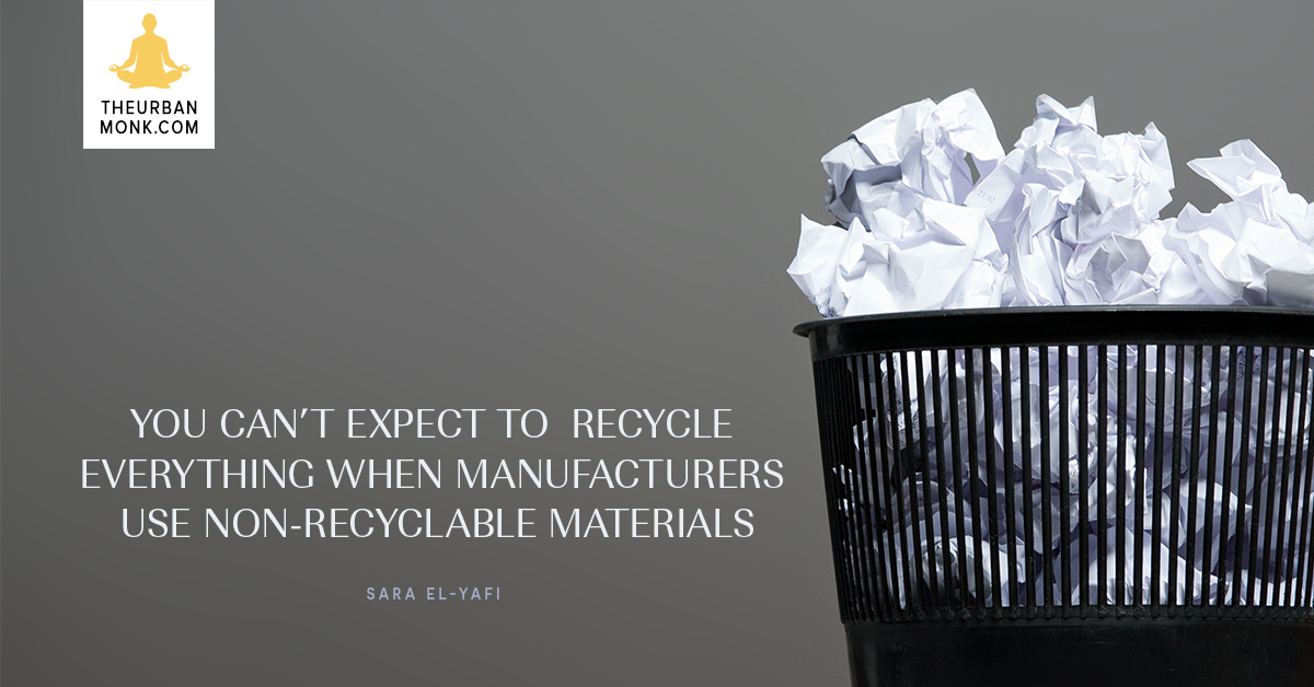 You Can't Expect To Recycle Everything - @SaraYafi via @PedramShojai